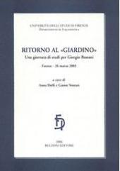 Ritorno al Giardino : una giornata di studi per Giorgio Bassani : Firenze, 26 marzo 2003