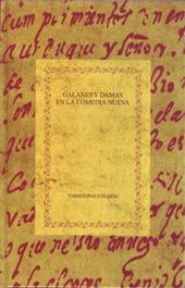 Galanes y damas en la comedia nueva : una lectura funcionalista del teatro español del Siglo de Oro