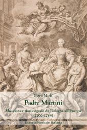 Padre Martini : musicista e musicografo da Bologna all'Europa (1706-1784)