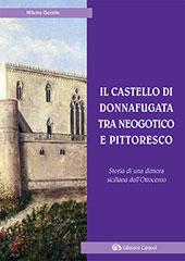 Il castello di Donnafugata tra neogotico e pittoresco : storia di una dimora siciliana dell'Ottocento