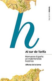 Al sur de Tarifa : marruecos-España : un malentendido histórico