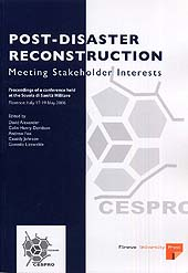 Post-disaster reconstruction : meeting stakeholder interests : proceedings of a conference held at the Scuola di sanità militare, Florence, Italy, 17-19 May 2006