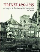 Firenze 1892-1895 : immagini dell'antico centro scomparso
