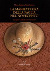 La manifattura della paglia nel Novecento : da Signa e dalla Toscana nel mondo