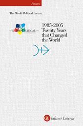1985-2005, twenty years that changed the world - Grachev, Andrei - Roma : GLF editori Laterza, 2005.
