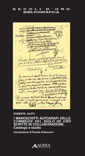 I manoscritti autografi delle commedie del Siglo de oro scritte in collaborazione : catalogo e studio
