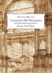 L'autunno del Metastasio : gli ultimi drammi per musica di Johann Adolf Hasse