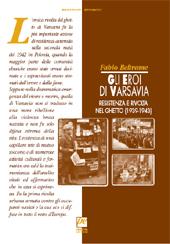Gli eroi di Varsavia : resistenza e rivolta nel ghetto, 1939-1943