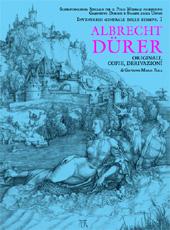 Albrecht Dürer : originali, copie e derivazioni