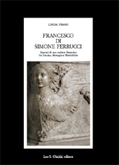 Francesco di Simone Ferrucci : itinerari di uno scultore fiorentino fra Toscana, Romagna e Montefeltro