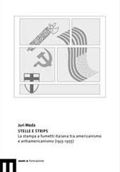 Stelle e strips : la stampa a fumetti italiana tra americanismo e antiamericanismo, 1935-1955 - Meda, Juri - Macerata : EUM-Edizioni Università di Macerata, 2007.