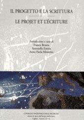 Il progetto e la scrittura = Le projet et l'écriture
