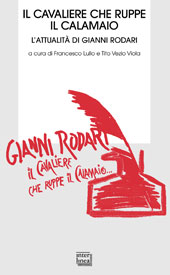 Il cavaliere che ruppe il calamaio : l'attualità di Gianni Rodari : atti del convegno, Ortona 25-26 novembre 2005