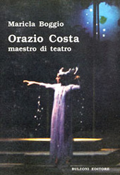Orazio Costa : maestro di teatro : lezioni all'Accademia