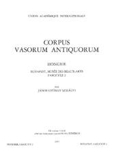 Corpus vasorum antiquorum : Hongrie, Budapest, Musée des Beaux-Arts : fascicule 2
