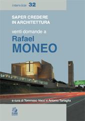 Saper credere in architettura : venti domande a Rafael Moneo