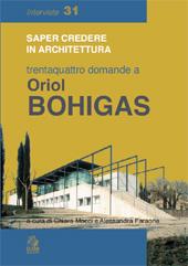 Saper credere in architettura, saper credere : trentaquattro domande a Oriol Bohigas