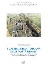 I castelli nella Toscana delle città deboli : dinamiche del popolamento e del potere rurale nella Toscana meridionale, secoli VII-XIV