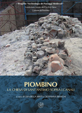 Piombino : la Chiesa di Sant'Antimo sopra i canali : ceramiche e architetture per la lettura archeologica di un abitato medievale e del suo porto