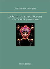 Análisis de espectáculos teatrales, 2000- 2006 : actas del XVI Seminario Internacional del Centro de Investigación de Semiótica Literaria, Teatral y Nuevas Tecnologías
