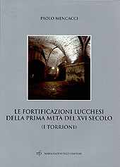 Le fortificazioni lucchesi della prima metà del XVI secolo : i torrioni