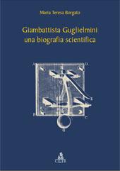 Giambattista Guglielmini : una biografia scientifica