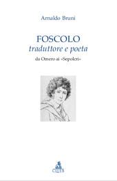 Foscolo traduttore e poeta : da Omero ai Sepolcri