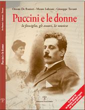 Puccini e le donne : la famiglia, gli amori, la musica