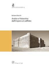 Arabia e Palaestina : dall'impero al califfato
