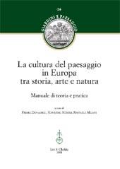 La cultura del paesaggio in Europa tra storia, arte e natura : manuale di teoria e pratica