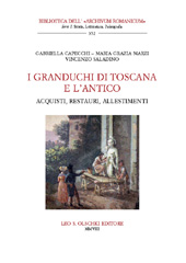 I granduchi di Toscana e l'antico : acquisti, restauri, allestimenti