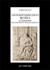 Giovanfrancesco Rustici, le Compagnie del paiuolo e della cazzuola : arte, letteratura, festa nell'età della maniera