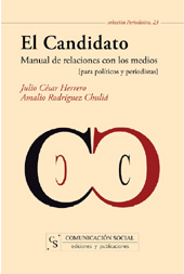 El candidato : manual de relaciones con los medios : para políticos y asesores