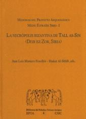 La necrópolis bizantina de Tall as-Sin, Deir ez-Zor, Siria : memorias del proyecto arqueológico medio Éufrates Sirio-I