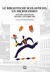 Le biblioteche scolastiche : un microcosmo? : atti del convegno, Novara, 4 ottobre 2007