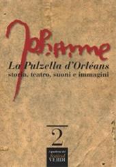 La pulzella d'Orléans : storia, teatro, suoni e immagini
