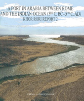 A port in Arabia between Rome and the Indian Ocean, 3rd C.BC-5th C.AD : Khor Rori report 2