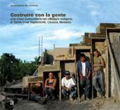 Costruire con la gente : una casa comunitaria nel villaggio indigeno di Santa Cruz Tepetotutla, Oaxaca, Messico