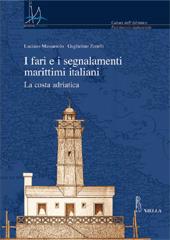 I fari e i segnalamenti marittimi italiani : la costa adriatica