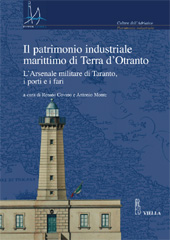 Il patrimonio industriale marittimo in Terra d'Otranto : l'Arsenale militare di Taranto, i porti e i fari