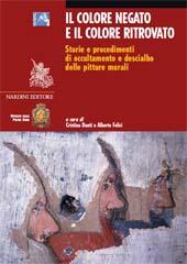 Il colore negato e il colore ritrovato : storie e procedimenti di occultamento e descialbo delle pitture murali