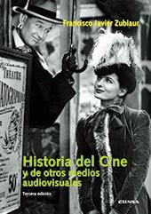 Historia del cine y de otros medios audiovisuales - Zubiaur Carreño, Francisco Javier - Pamplona : EUNSA, 2008.