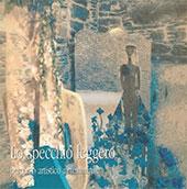 Lo specchio leggero : percorso artistico al femminile : catalogo della mostra, Roma, via Metastasio 15, dall'8 marzo al 14 luglio 2008 - Alfonsi, Bibi - Roma : L'Erma di Bretschneider, 2008.