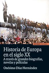 Historia de Europa en el siglo XX : a través de grandes biografías, novelas y películas, 1914-1989