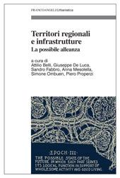 Territori regionali e infrastrutture : la possibile alleanza
