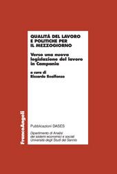 Qualità del lavoro e politiche per il Mezzogiorno : verso una nuova legislazione del lavoro in Campania