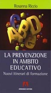 La prevenzione in ambito educativo : nuovi itinerari di formazione
