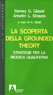 La scoperta della grounded theory : strategie per la ricerca qualitativa