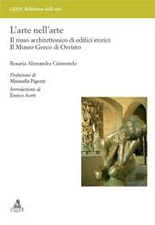 L'arte nell'arte : il riuso architettonico di edifici storici : il Museo Greco di Orvieto