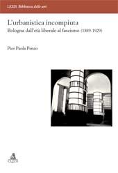 L'urbanistica incompiuta : Bologna dall'età liberale al fascismo, 1889-1929